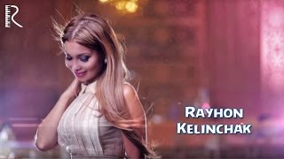 Rayhon - Kelinchak | Райхон - Келинчак