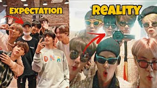 BTS Expectation VS Reality