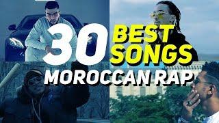 Top 30 Best Moroccan Rap Songs - 2018 - أفضل 30 أغنية فالراپ المغربي