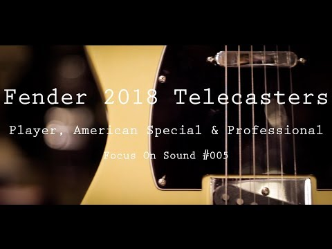 2018 Telecasters: Player, American Special & Professional Series