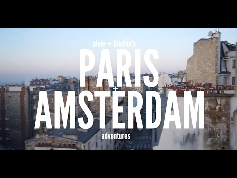 travels | PARIS + AMSTERDAM 2017