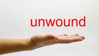 How to Pronounce unwound American English