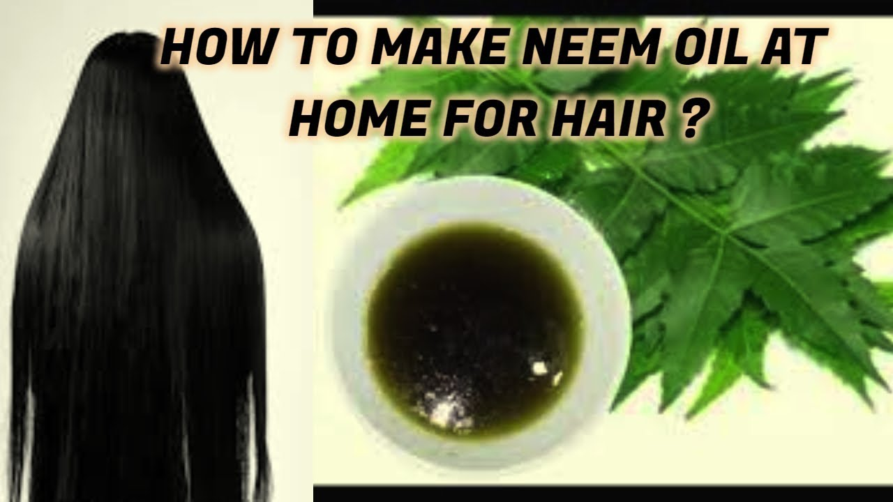 HOW TO EXTRACT NEEM OIL|NEEM OIL FOR LICE|HOW TO MAKE NEEM OIL FOR HAIR  GROWTH|MAKEUP SECRETS
