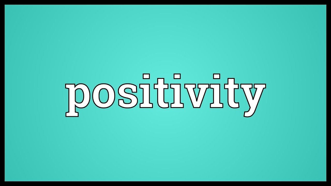 Positivity Meaning