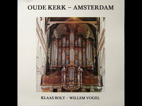 Klaas Bolt - Willem Vogel – Oude Kerk - Amsterdam