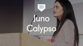 Here 2017: Juno Calypso