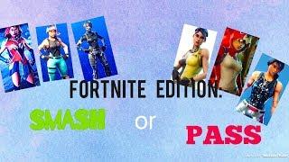SMASH OR PASS FORTNITE EDITION!!