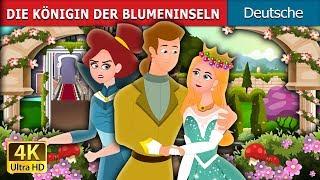 DIE KÖNIGIN DER BLUMENINSELN   Gute Nacht Geschichte   Deutsche Märchen