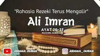Download Dengarkan ini! Rahasia Rezeki Terus Mengalir - Ali Imran 26-27 Muzamil Hb