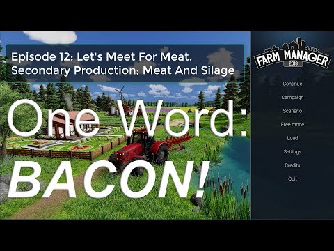 Farm Manager 2018 Tutorial Part 12: Producing Silage And Meat (Secondary Industry)
