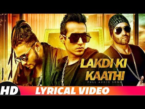 Lakdi Ki Kaathi (Lyrical) | Harshi Tomar Ft Raftaar & JSL | Latest Punjabi Songs 2019