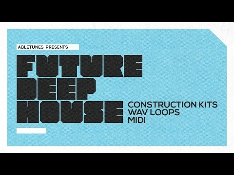 'Future Deep House' Construction Kits Sample Pack by Abletunes