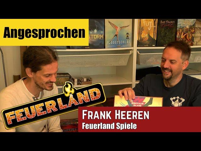 Angesprochen - Frank Heeren Feuerland Spiele im Interview