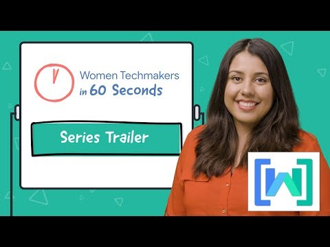 Have a minute? Learn something new from Women Techmakers
