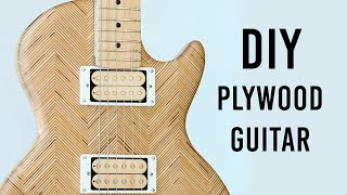 I Built a Guitar Out of Plywood  // Great Guitar Build-Off 2020 Unofficial Entry