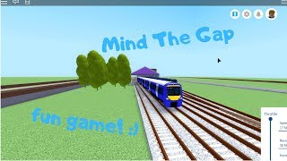Mind The Gap/Roblox/amazing game! :)