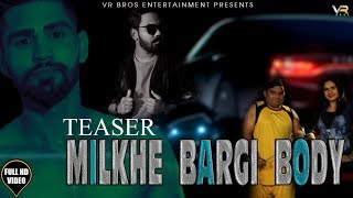 Milkhe Bargi Body | Official Teaser | Vikram |Sushila Thakhar ft. Sargana | VR BROS |Haryanvi Song