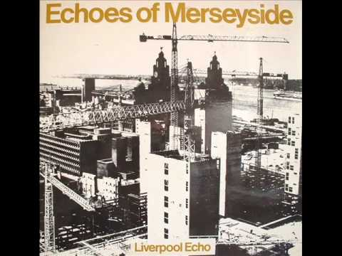 Echoes Of Merseyside...Liverpool Side One.wmv