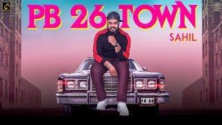 PB 26 Town | Sahil | Townboyz | Simra | New Punjabi Song 2018| Wakhra Swag Music
