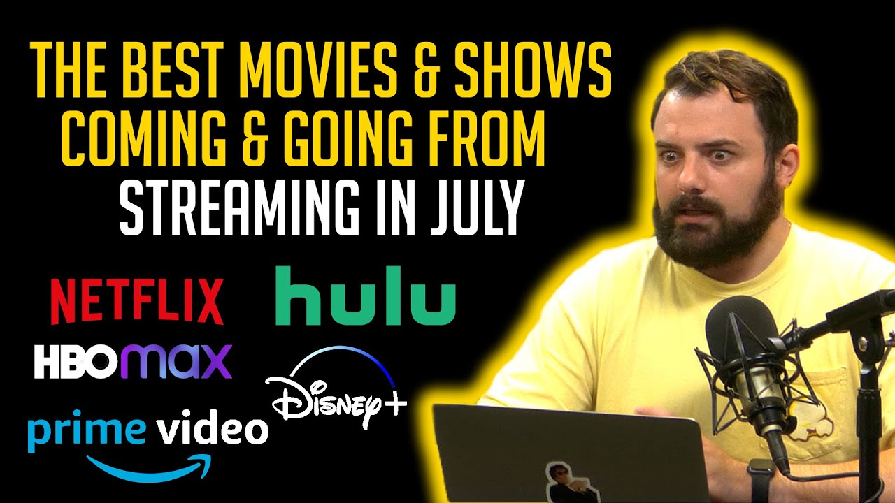 Download The BEST Movies/Shows Coming And Going From Streaming In July!