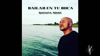 Bailar en Tu Boca  - (Bachata Remix By Dj Khalid)