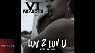 Six Reasons ft. Taijon - Luv 2 Luv U [New 2015]