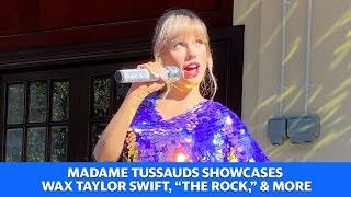 "Wax Taylor Swift, ""The Rock,"" and more help celebrate Madame Tussauds reopening"