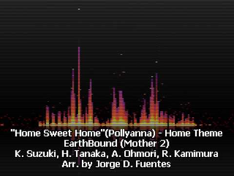 Home Sweet Home - Pollyanna - Home Theme - EarthBound - Mother 2