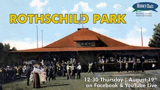 video thumbnail: History Chats | 8 Things to Do at Rothschild Park