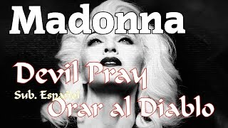 "Madonna - Devil Pray (Sub. Español)  [+Link para descargar ""Devil Pray""]"