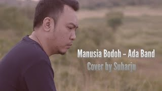Download Manusia Bodoh - Ada Band.Cover by Suharju