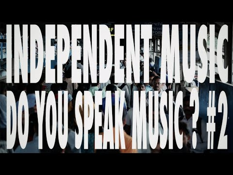 Youtube: Chinese Man – Independent Music – Episode 4 – Do You Speak Music ? (Part 2)