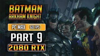 Batman Arkham Knight Walkthrough - RTX 2080 Part 9