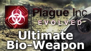 Plague Inc: Custom Scenarios - Ultimate Bio-Weapon