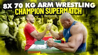 8x 70 KG ARM WRESTLING CHAMPION SUPERMATCH!