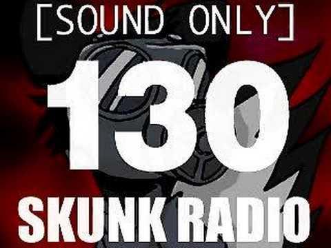 SKUNK RADIO 130