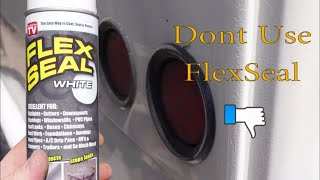 Stay Away from Flexseal - Rv & VanLife Be Aware