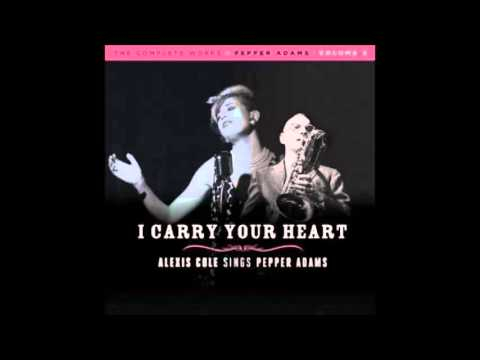 Alexis Cole / Reprise : I Carry Your Heart