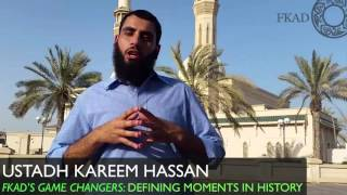 Game Changers: A Moṁent That Affected Every Human Being In Existence! by Ustadh Kareem Hassan
