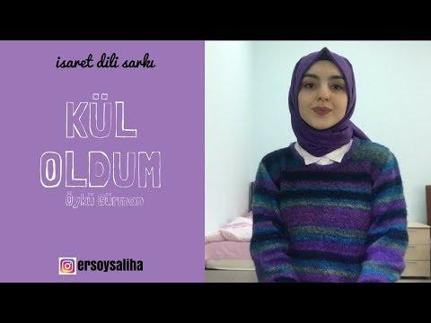 Öykü Gürman-Kül Oldum İşaret Diliyle Şarkı (Saliha ERSOY)