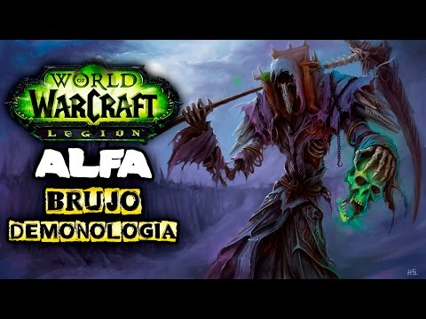 Brujo DEMONOLOGIA   World of Warcraft LEGION ALfA