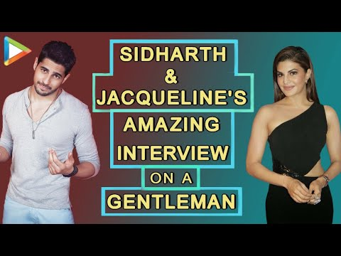 A Gentleman | Sidharth Malhotra | Jacqueline Fernandez | Full Interview