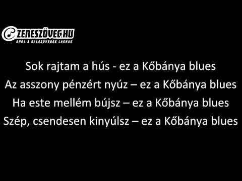 Hobo Blues Band - Kőbánya blues (dalszöveg - lyrics video)