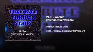 V.I.C. - Wobble (Instrumental Version)