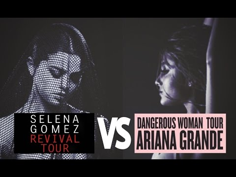 Ariana Grande (Dangerous Woman Tour) Vs Selena Gomez (Revival Tour)