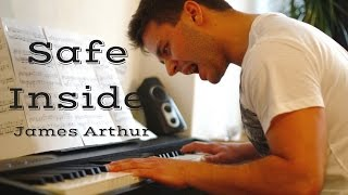 Safe Inside - James Arthur / Piano Cover + Sheets