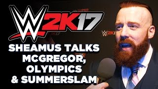 WWE 2K17: Sheamus on Conor McGregor, Olympic Corruption & Talking Gaelic