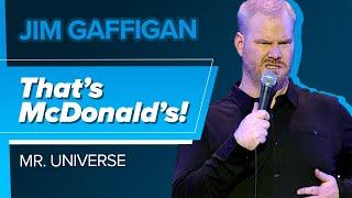 """That's McDonald's!"" - Jim Gaffigan (Mr. Universe)"
