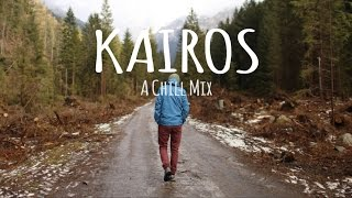 Kairos // A Chill Mix