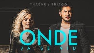 Thaeme & Thiago - Onde Já Se Viu | Clipe Oficial thumbnail